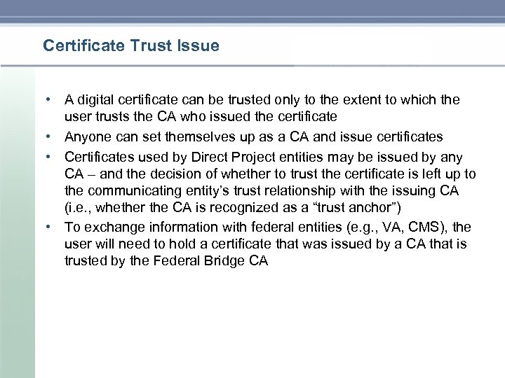 Certificate Trust Issue • A digital certificate can be trusted only to the extent