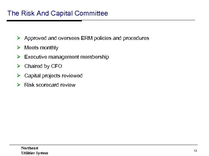 The Risk And Capital Committee Ø Approved and oversees ERM policies and procedures Ø