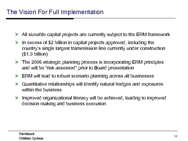 The Vision For Full Implementation Ø All sizeable capital projects are currently subject to