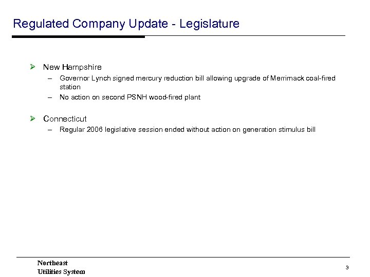 Regulated Company Update - Legislature Ø New Hampshire – Governor Lynch signed mercury reduction
