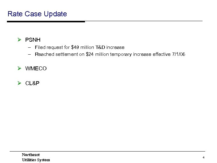 Rate Case Update Ø PSNH – Filed request for $49 million T&D increase –