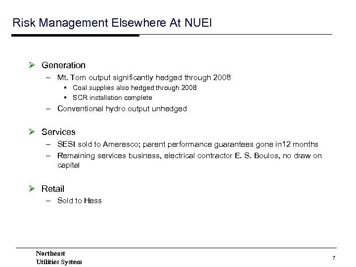 Risk Management Elsewhere At NUEI Ø Generation – Mt. Tom output significantly hedged through