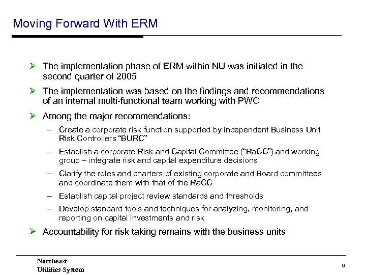 Moving Forward With ERM Ø The implementation phase of ERM within NU was initiated