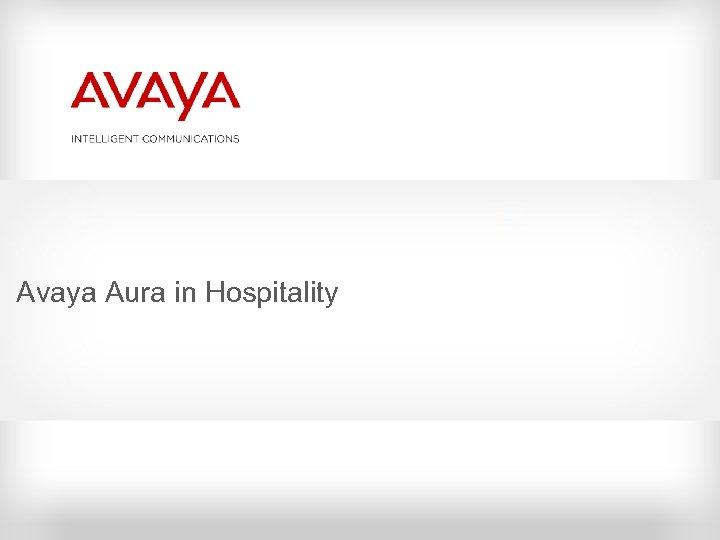 Avaya Aura in Hospitality