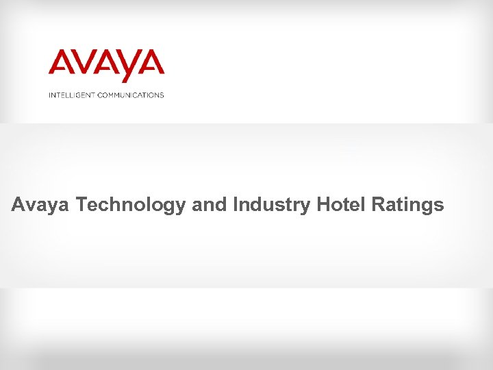 Avaya Technology and Industry Hotel Ratings