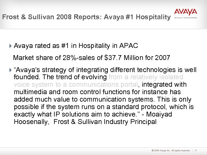 Frost & Sullivan 2008 Reports: Avaya #1 Hospitality 4 Avaya rated as #1 in