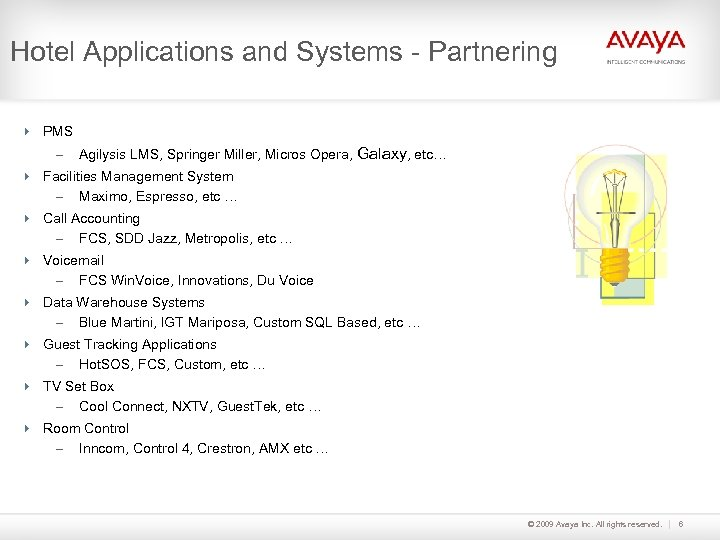Hotel Applications and Systems - Partnering 4 PMS – Agilysis LMS, Springer Miller, Micros