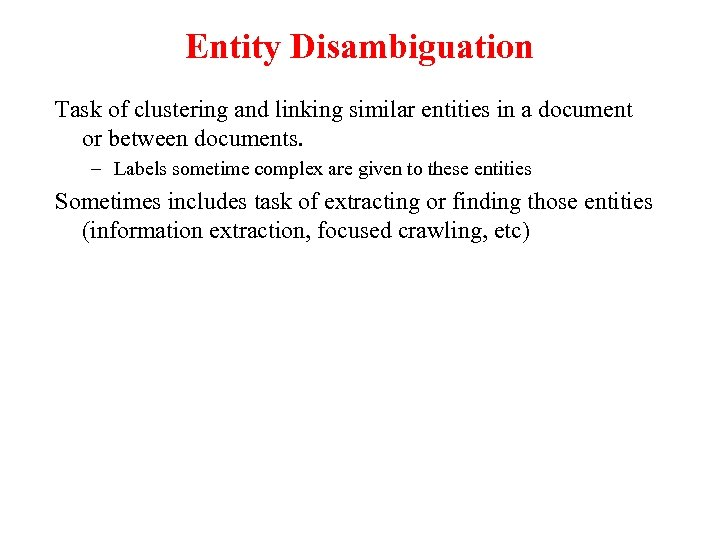 Entity Disambiguation Task of clustering and linking similar entities in a document or between