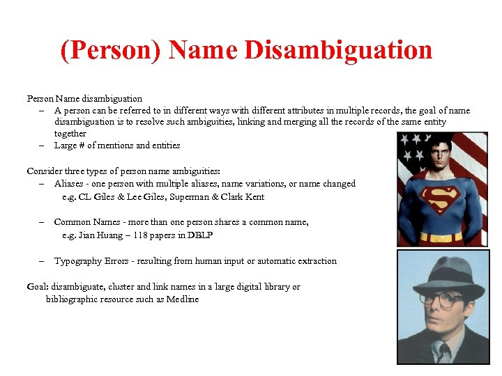 (Person) Name Disambiguation Person Name disambiguation – A person can be referred to in