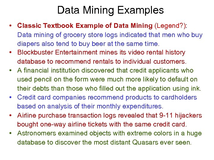 Data Mining Examples • Classic Textbook Example of Data Mining (Legend? ): Data mining