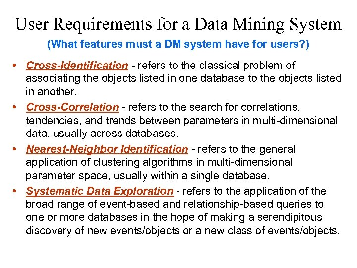 User Requirements for a Data Mining System (What features must a DM system have