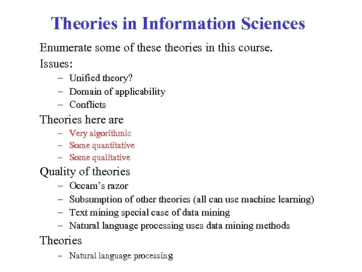 Theories in Information Sciences Enumerate some of these theories in this course. Issues: –