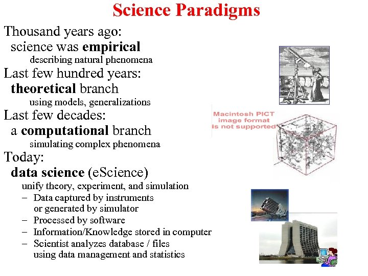 Science Paradigms Thousand years ago: science was empirical describing natural phenomena Last few hundred