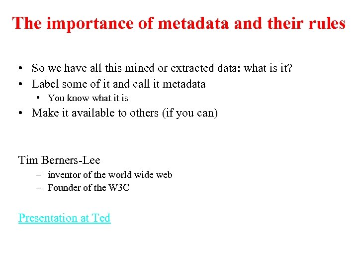 The importance of metadata and their rules • So we have all this mined