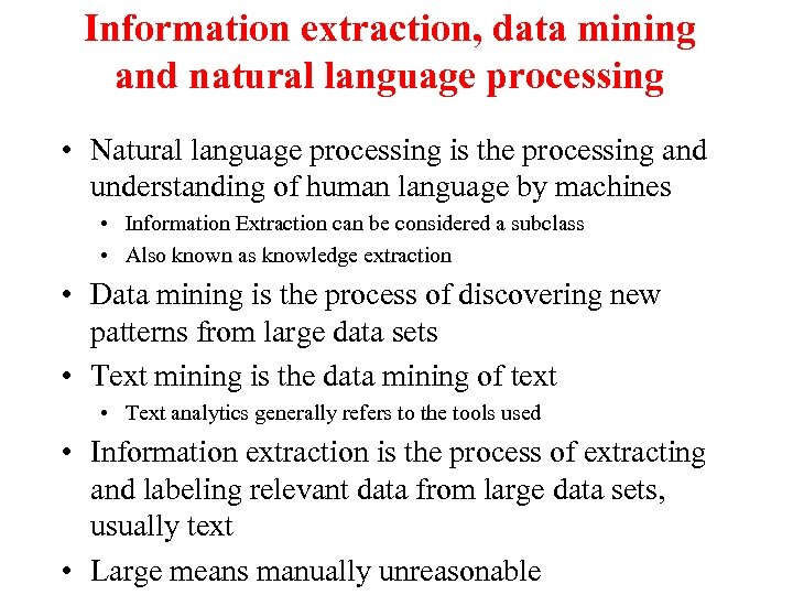 Information extraction, data mining and natural language processing • Natural language processing is the