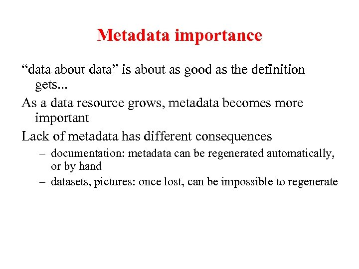 "Metadata importance ""data about data"" is about as good as the definition gets. ."