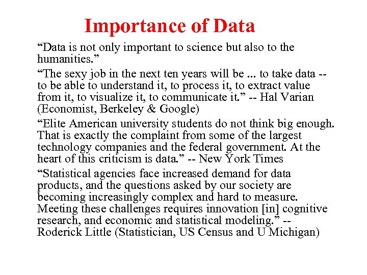 "Importance of Data ""Data is not only important to science but also to the"