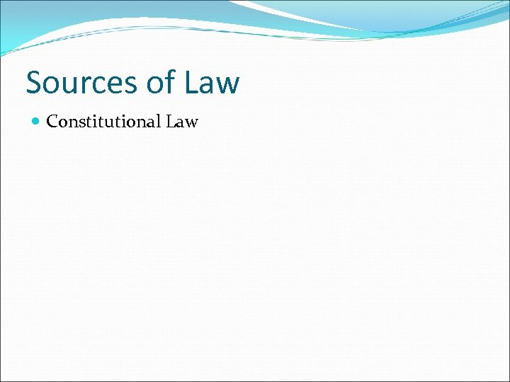 Sources of Law Constitutional Law