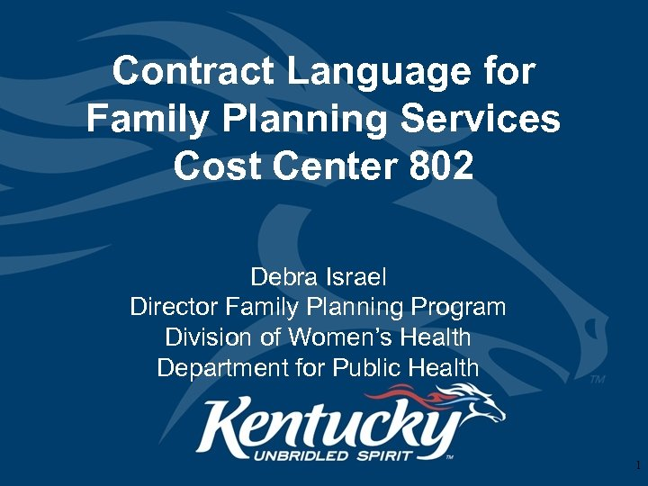 Contract Language for Family Planning Services Cost Center 802 Debra Israel Director Family Planning