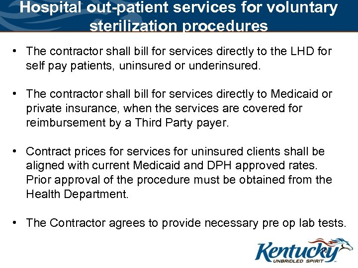 Hospital out-patient services for voluntary sterilization procedures • The contractor shall bill for services