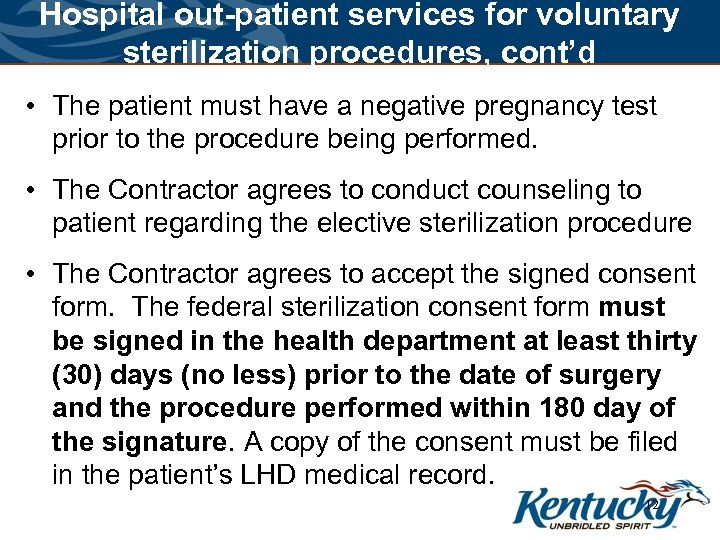 Hospital out-patient services for voluntary sterilization procedures, cont'd • The patient must have a
