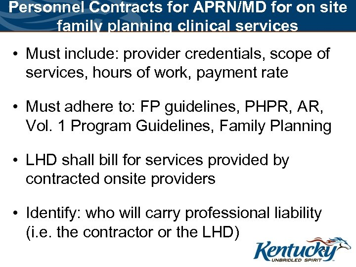 Personnel Contracts for APRN/MD for on site family planning clinical services • Must include: