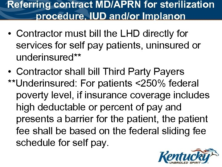 Referring contract MD/APRN for sterilization procedure, IUD and/or Implanon • Contractor must bill the