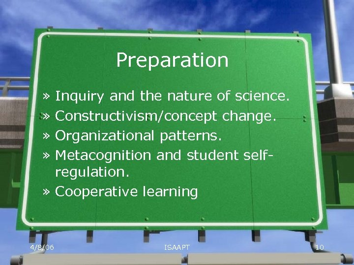 Preparation » » Inquiry and the nature of science. Constructivism/concept change. Organizational patterns. Metacognition