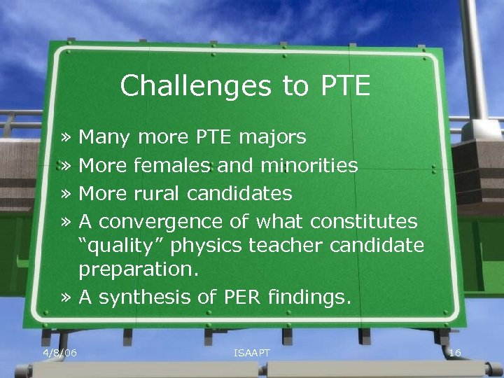 Challenges to PTE » » Many more PTE majors More females and minorities More