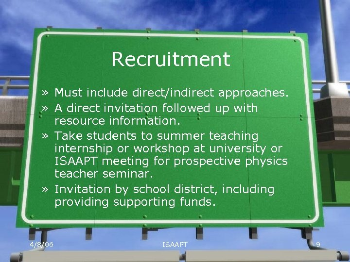 Recruitment » Must include direct/indirect approaches. » A direct invitation followed up with resource