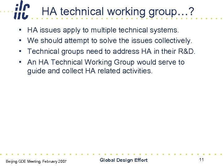 HA technical working group…? • • HA issues apply to multiple technical systems. We