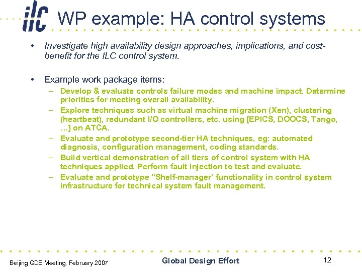 WP example: HA control systems • Investigate high availability design approaches, implications, and costbenefit