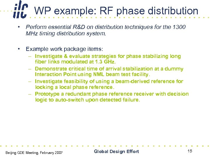 WP example: RF phase distribution • Perform essential R&D on distribution techniques for the