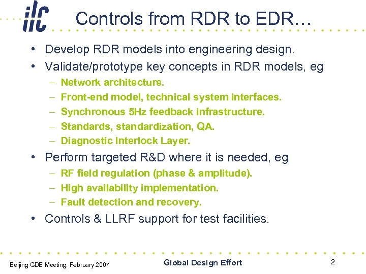 Controls from RDR to EDR… • Develop RDR models into engineering design. • Validate/prototype