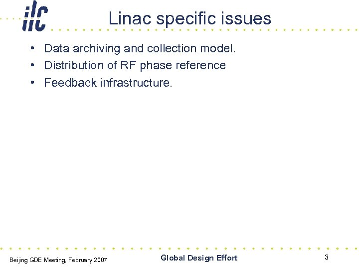 Linac specific issues • Data archiving and collection model. • Distribution of RF phase