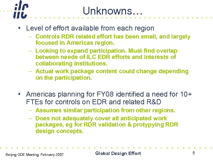 Unknowns… • Level of effort available from each region – Controls RDR related effort