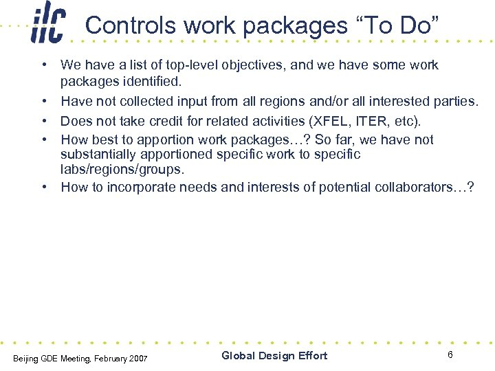 "Controls work packages ""To Do"" • We have a list of top-level objectives, and"