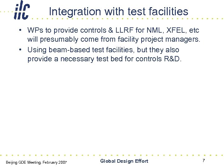 Integration with test facilities • WPs to provide controls & LLRF for NML, XFEL,