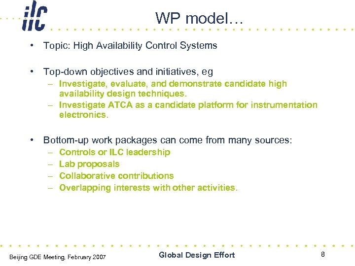 WP model… • Topic: High Availability Control Systems • Top-down objectives and initiatives, eg