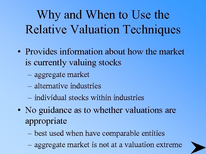 Why and When to Use the Relative Valuation Techniques • Provides information about how