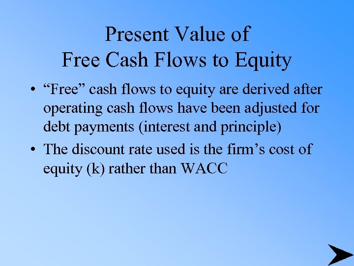 """Present Value of Free Cash Flows to Equity • """"Free"""" cash flows to equity"""