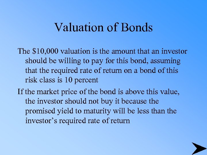 Valuation of Bonds The $10, 000 valuation is the amount that an investor should