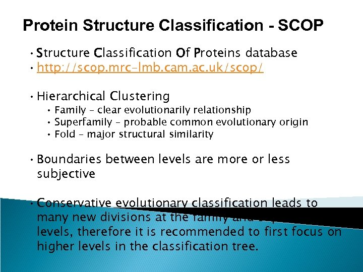 Protein Structure Classification - SCOP • Structure Classification Of Proteins database • http: //scop.
