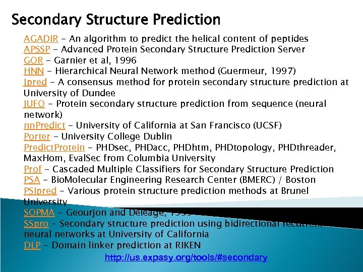 Secondary Structure Prediction AGADIR - An algorithm to predict the helical content of peptides