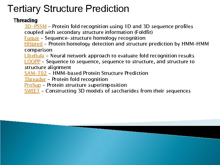 Tertiary Structure Prediction Threading 3 D-PSSM - Protein fold recognition using 1 D and