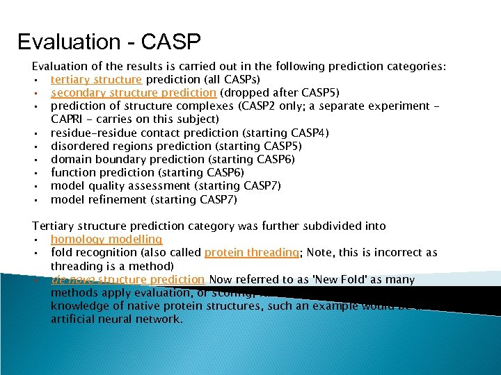 Evaluation - CASP Evaluation of the results is carried out in the following prediction