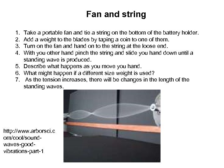 Fan and string 1. 2. 3. 4. Take a portable fan and tie a