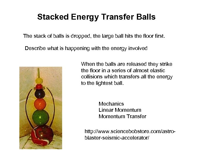 Stacked Energy Transfer Balls The stack of balls is dropped, the large ball hits