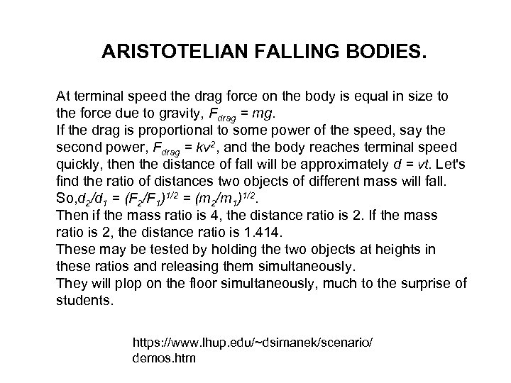 ARISTOTELIAN FALLING BODIES. At terminal speed the drag force on the body is equal