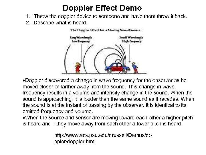 Doppler Effect Demo 1. Throw the doppler device to someone and have them throw